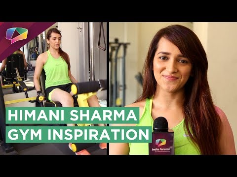 Himani Sharma Talks About Her Gym Sessions, Diet And Motivation