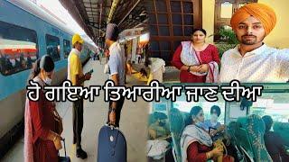 ਹੋ ਗਇਆ ਤਿਆਰੀਆ ਜਾਣ ਦੀਆ//CHANDIGARH TO DELHI (RAILWAY STATION)//MAHAL PREET MAHAL
