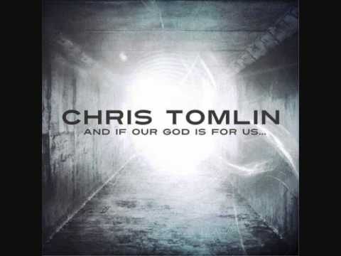 Chris Tomlin - Our God - And If Our God Is For Us
