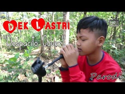 PARODI - Dek Lastri (Despacito Cover) - Alif Rizky feat. Fazayubdina Mp3
