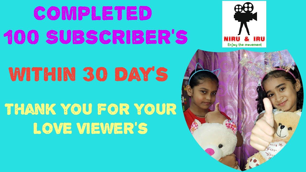 Completed 100 Subscribers  Nirvi   Iru