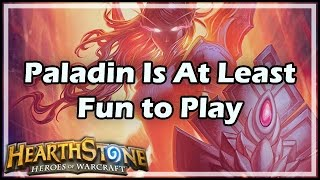 [Hearthstone] Paladin Is At Least Fun to Play