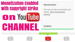 Monetization Enabled with Copyright Strike on YouTube Channels | July 2018