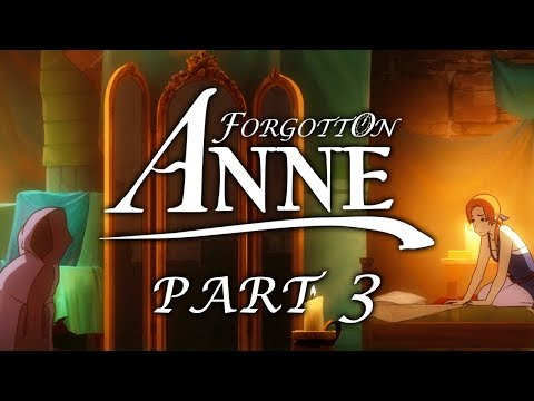 Forgotton Anne - Part 3 - Life and Death