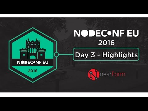 NodeConfEU  - Tuesday Night &  Wednesday Morning Highlights