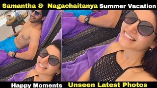Samantha &  Nagachaitanya Summer Vacation Happy Moments Latest Photos | sam with chay