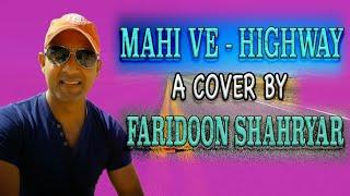 Mahi Ve Highway A Cover By Faridoon Shahryar Featuring Navneet Kedar