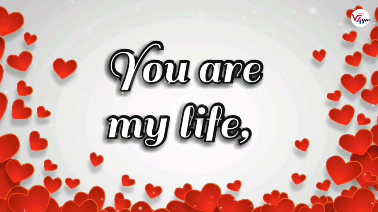 You Are My Life You Are My Love Whatsapp Love Status New