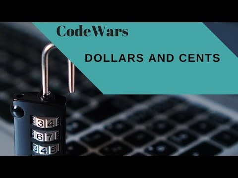 Codewars, Dollars And Cents , 2017 Javascript Implementation