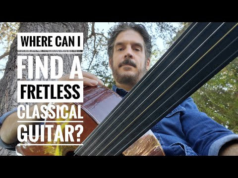Where Can I Purchase a Fretless Classical Guitar?