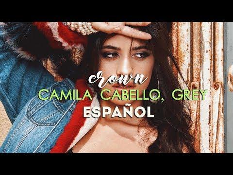 Camila Cabello, Grey // Crown [Traducida al español]