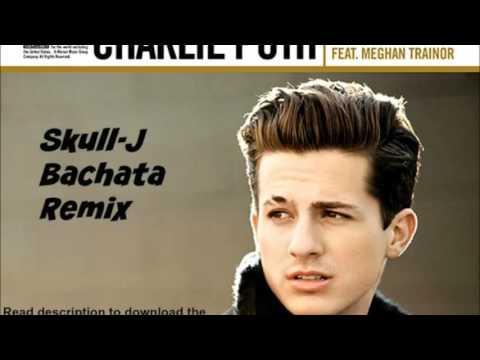 Charlie Puth - Marvin Gaye ft. Meghan Trainor (Skull-J Bachata Version) [DOWNLOAD IN DESCRIPTION]