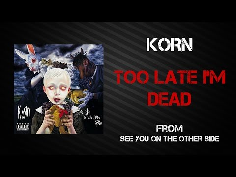 Korn - Too Late I'm Dead [Lyrics Video]