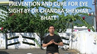 PREVENTION AND CURE FOR EYE SIGHT BY DR CHANDRA SHEKHAR BHATT