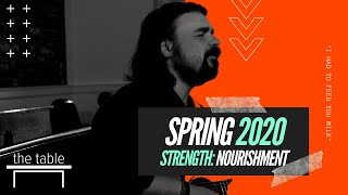 Strength: Nourishment - Spring 2020 Week 13 (online service)