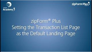 zipForm® Plus - Set Transaction Landing Page Default