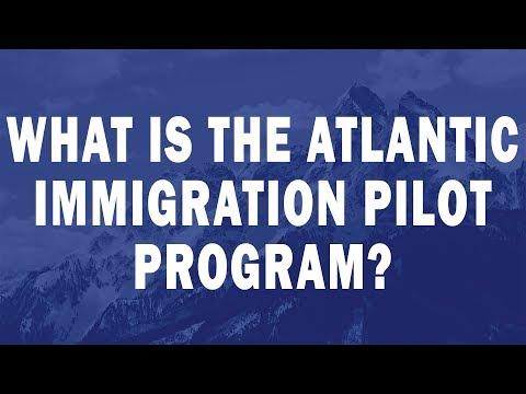 What is the Atlantic Immigration Pilot Program?