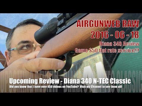 AIRGUN WEB RAW - Diana 340 N-TEC Review coming soon! - Gamo's $50 flat rate repair service.