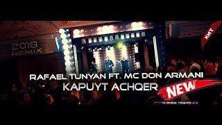 Смотреть клип Rafael Tunyan Ft. Mc Don Armani - Kapuyt Achqer