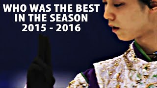 Figure skating. Who was the best in the season 2015-2016.