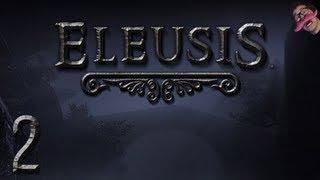 Eleusis | Part 2 | THEY GOT ME! I