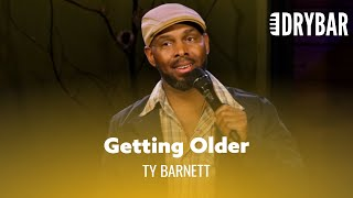 How You Know You're Getting Older. Ty Barnett - Full Special
