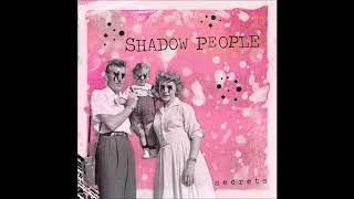 SHADOW PEOPLE - Romania (from 'Secrets')