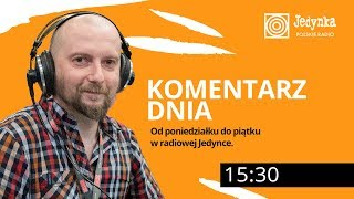 Maciej Kożuszek (16.10.2019) Komentarz Dnia w radiowej Jedynce