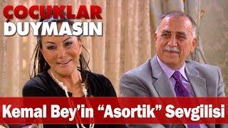 """Kemal Bey'in """"asortik"""" sevgilisi - Çocuklar Duymasın"""