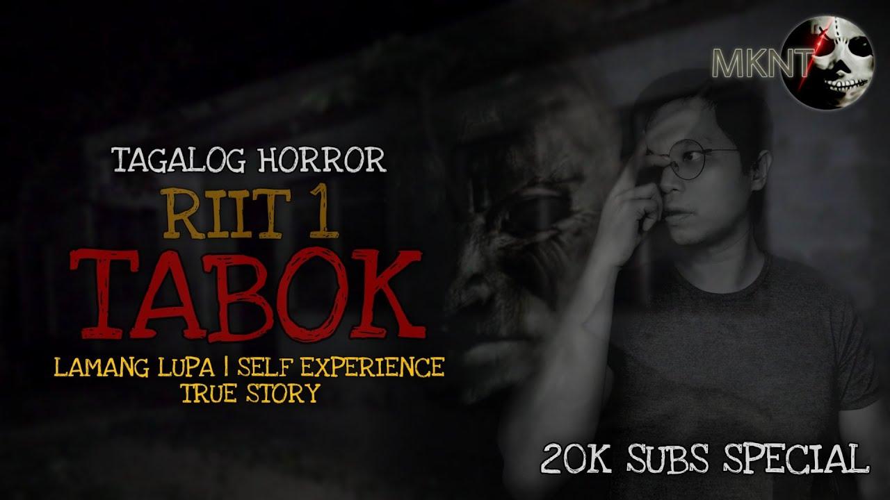 RIIT | Tabok | LAMANG LUPA TRUE STORY | Tagalog Horror