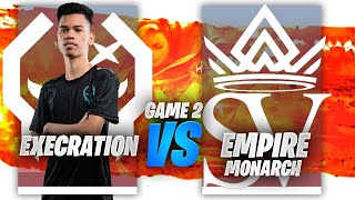 EXECRATION vs EMPIRE MONARCH GAME 2 | Juicy Legends Tournament
