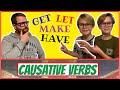 I VERBI CAUSATIVI in INGLESE!! make, get, let, have