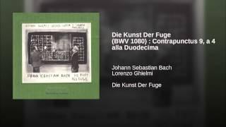 Die Kunst Der Fuge (BWV 1080) : Contrapunctus 9, a 4 alla Duodecima
