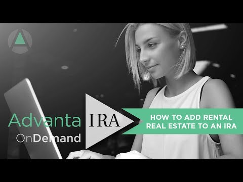 How to Add Rental Real Estate to Your IRA