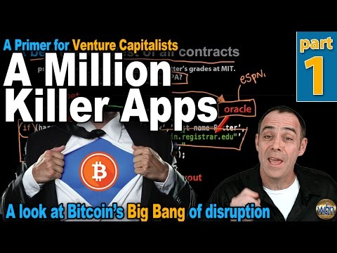 Bitcoin 101 - A Million Killer Apps - Part 1 - Smart Contracts & Bitcoin's Big Bang of Disruption