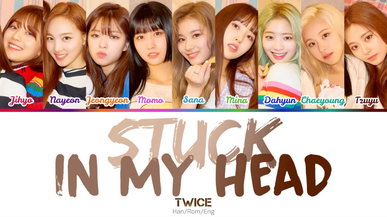 Twice 트와이스 Stuck In My Head Color Coded Lyrics Han Rom