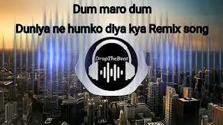 Duniya ne humko Diya Kya ghanta mp3 dj song