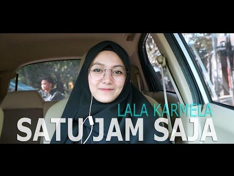 Lala Karmela - Satu Jam Saja (Abilhaq Cover)