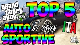 GTA 5 - TOP 5 AUTO SPORTIVE ITA | By XaveN