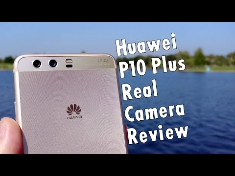 Huawei P10 Plus Real Camera Review: Leica for the win!