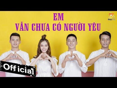 Em Vẫn Chưa Có Người Yêu - Minh Minh ft 3 Chú Bộ Đội (MV Official)