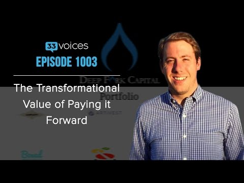 The Transformative Value of Paying it Forward with Adam Besvinick