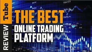 ✅Online Trading: The Best Online Trading Platform (2019)