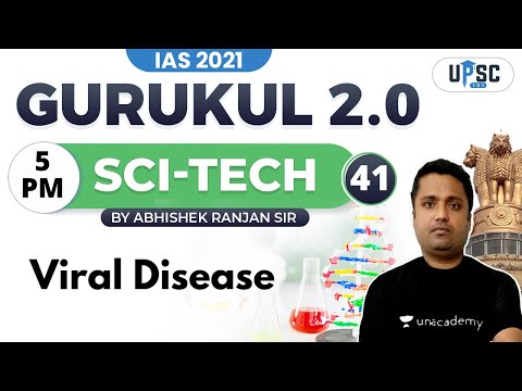 IAS 2021   Gurukul 2.0   Science & Technology by Abhishek Sir   Viral Disease