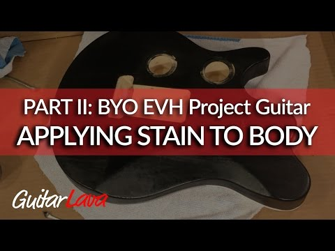 PART II: DIY EVH Style Electric Guitar Kit BYO (Staining the Body)