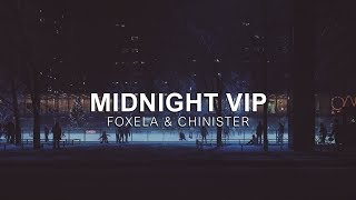Foxela Chinister Midnight VIP Vibes Release.mp3