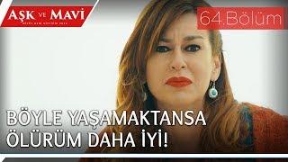Aşk ve Mavi 64.Bölüm - İntihara yeltenen Elmas!