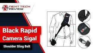 Black Rapid Camera Sigal Shoulder Sling Belt Product Review  – NTR