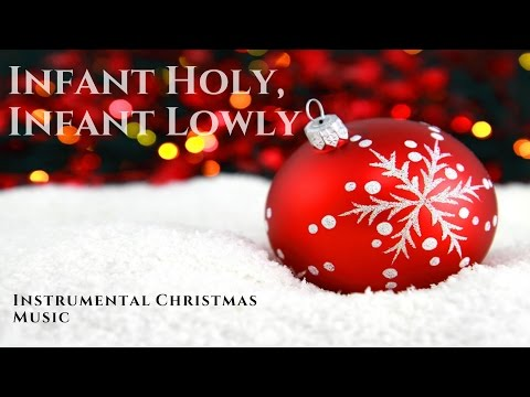 Infant Holy, Infant Lowly - Christmas Instrumental