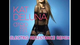 Kat DeLuna - Drop It Low (Electro Resistance Remix)